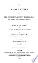 The Whole Works of     Jeremy Taylor     With a Life of the Author  and a Critical Examination of His Writings  by Reginald Heber