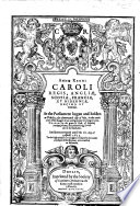Anno regni Caroli     decimo et undecimo  At the Parliament begun     at Dublin     14 July in the tenth yeare of the Raigne of our     Soveraigne     King      and there continued untill the 18 day of Aprill 1635     were enacted as followeth  etc  B L