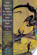 The Year's Best Science Fiction and Fantasy for Teens, First Annual Collection by Jane Yolen,Patrick Nielsen Hayden PDF