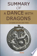 Summary of a Dance with Dragons (a Song of Ice and Fire) by George R. R. Martin