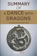 Summary of a Dance with Dragons  a Song of Ice and Fire  by George R  R  Martin