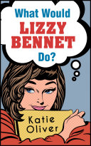 What Would Lizzy Bennet Do? (The Jane Austen Factor, Book 1) Pdf/ePub eBook