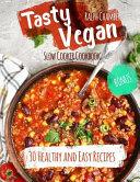 Tasty Vegan Slow Cooker Cookbook  Book