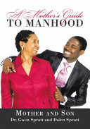 A Mother's Guide to Manhood