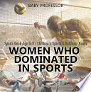 Women Who Dominated in Sports   Sports Book Age 6 8   Children s Sports   Outdoors Books