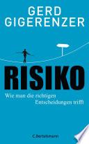 Risiko  : Wie man die richtigen Entscheidungen trifft