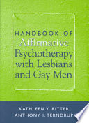 Handbook of Affirmative Psychotherapy with Lesbians and Gay Men Book