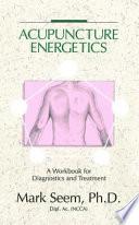 Acupuncture Energetics