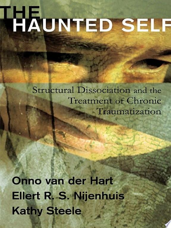 The Haunted Self: Structural Dissoc