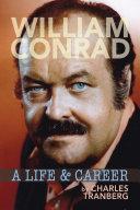William Conrad  A Life   Career