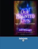 Our Haunted Lives