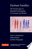 Partisan Families  : The Social Logic of Bounded Partisanship in Germany and Britain