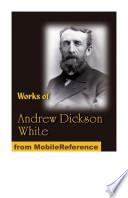 Works of Andrew Dickson White