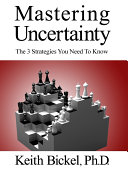 Mastering Uncertainty: The 3 Strategies You Need To Know
