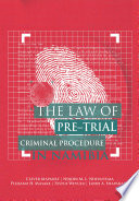 The Law of Pre Trial Criminal Procedure in Namibia