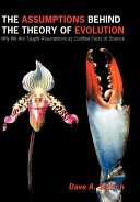 The Assumptions Behind the Theory of Evolution