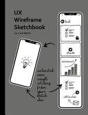 UX Wireframe Sketchbook  Mobile Device Ux Ui Wireframe Sketchbook for Fast Ui Prototype Design and Web App Usability Testing