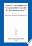 Jahrbuch 2008 der Deutschen Gesellschaft für Geschichte der Sportwissenschaft e.V.