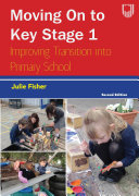 Moving on to Key Stage 1  Improving Transition into Primary School  2e