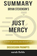 Summary  Bryan Stevenson s Just Mercy  A Story of Justice and Redemption  Discussion Prompts  Book