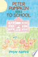 Peter Pumpkin Goes to School