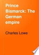 Prince Bismarck  The German empire Book