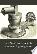 Van Nostrand's Eclectic Engineering Magazine