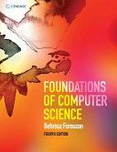 Foundations of computer science / Behrouz Forouzan.