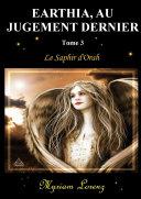 Earthia au jugement dernier - Tome 3 - Le Saphir d'Orah