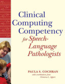 Clinical Computing Competency for Speech language Pathologists