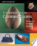 Comprehension Connections  : Bridges to Strategic Reading