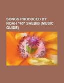 Songs Produced by Noah 40 Shebib