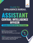 Guide for Intelligence Bureau Assistant Central Intelligence Officer Grade II  Executive  Tier I  Exam   Book