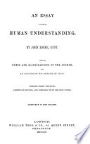An essay concerning human understanding     With the notes and illustrations of the author  and an analysis of his doctrine of ideas  Thirty first edition  Carefully revised  and compared with the best copies  etc Book PDF