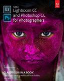 Adobe Lightroom CC and Photoshop CC for Photographers Classroom in a Book [Pdf/ePub] eBook