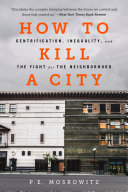 How to Kill a City: Gentrification, Inequality, and the Fight for ...
