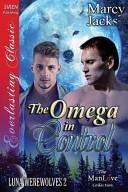The Omega in Control [Luna Werewolves 2] (Siren Publishing Everlasting Classic Manlove)