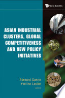 Asian Industrial Clusters  Global Competitiveness and New Policy Initiatives