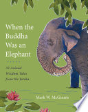 When the Buddha Was an Elephant