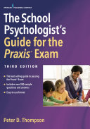 The School Psychologist's Guide for the Praxis Exam, Third Edition