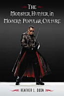 The Monster Hunter in Modern Popular Culture ebook