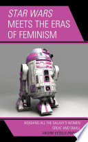 Star Wars Meets the Eras of Feminism Book