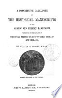 A Descriptive Catalogue of the Historical Manuscripts in the Arabic and Persian Languages