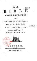La Bible enfin expliquée par plusieurs aumoniers de S.M. L. R. D. P.
