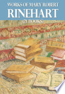 Free Works of Mary Roberts Rinehart (21 Books) Book
