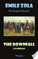 The Downfall (La Debacle. The Rougon-Macquart)