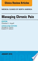 Managing Chronic Pain  An Issue of Medical Clinics of North America