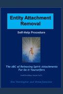 Entity Attachment Removal   Self Help Procedure