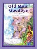 Old Man, Goodbye