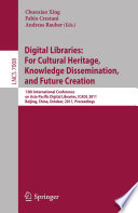 Digital Libraries For Cultural Heritage Knowledge Dissemination And Future Creation